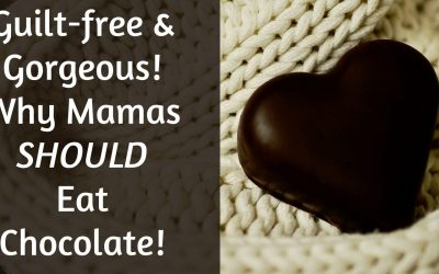 Why Mamas Should Eat Chocolate